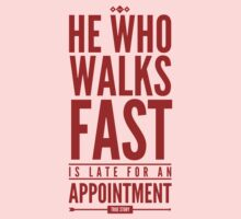 He Who Walks Fast Is Late For An Appointment Kids Tee