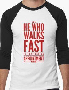 He Who Walks Fast Is Late For An Appointment Men's Baseball ¾ T-Shirt