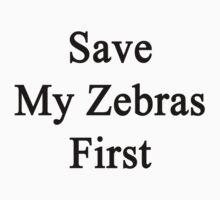 Save My Zebras First  by supernova23