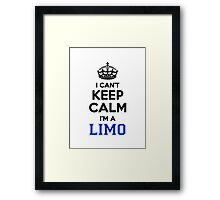 I cant keep calm Im a LIMO Framed Print