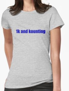 1k and kounting! (blue logo) Womens Fitted T-Shirt