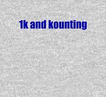 1k and kounting! (blue logo) Unisex T-Shirt
