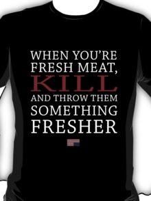 House of Cards - Fresh Meat T-Shirt
