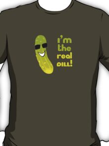 The Real Deal - Funny Dill T-Shirt T-Shirt