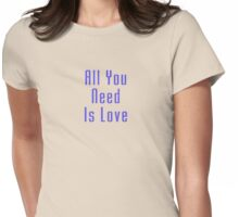 All You Need Is Love - Song Lyric T-Shirt Womens Fitted T-Shirt