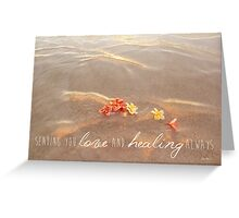 Love and Healing Greeting Card
