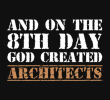 8th Day Architects T-shirt by musthavetshirts