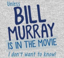 Unless BILL MURRAY is in the movie I don't wanna know! Kids Clothes