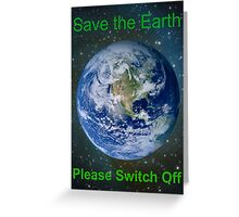 Save The Earth Greeting Card