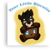 Your Little Biscuits  Canvas Print