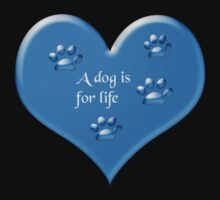 A Dog is for Life by saleire