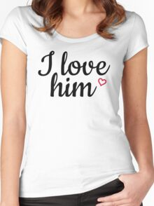 I love him black and red Women's Fitted Scoop T-Shirt