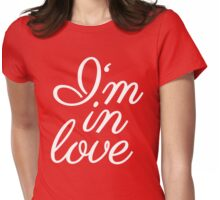 I am in love lettering Womens Fitted T-Shirt