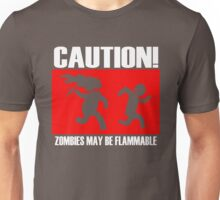 Zombies Flammable Unisex T-Shirt