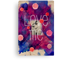 Love me you fool Canvas Print