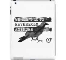 We Don't Go to Ravenholm Anymore (HL2) iPad Case/Skin