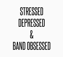 stressed, depressed & band obsessed T-Shirt