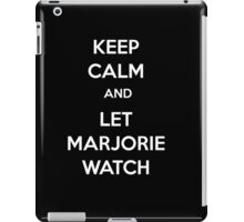 Keep Calm and Let Marjorie Watch iPad Case/Skin