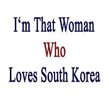 I'm That Woman Who Loves South Korea  by supernova23