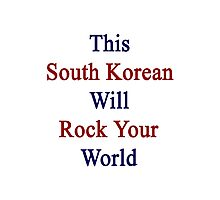 This South Korean Will Rock Your World  Photographic Print