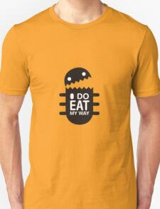 I DO EAT MY WAY T-Shirt