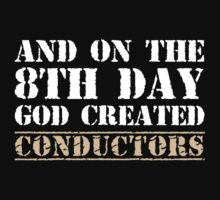 8th Day Conductors T-shirt by musthavetshirts