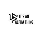It's An Alpha Thing by iheartgallifrey
