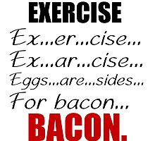 EXERCISE FOR BACON Photographic Print