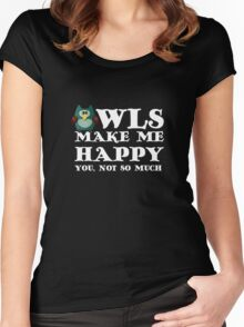 Owls make me happy. You, not so much.  Women's Fitted Scoop T-Shirt