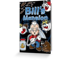 Bill's Mansion Greeting Card