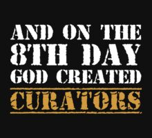 8th Day Curators T-shirt by musthavetshirts