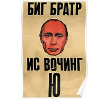 Big Brother Putin Is Watching You Poster