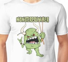 The drummer is a monster Unisex T-Shirt