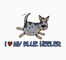 I love my blue heeler by Corrie Kuipers