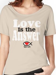Love is the Answer; God is Love - white Women's Relaxed Fit T-Shirt