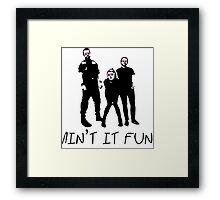 Ain't it fun Framed Print