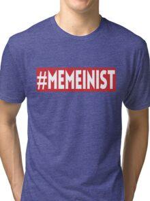 #MEMEINIST Tri-blend T-Shirt