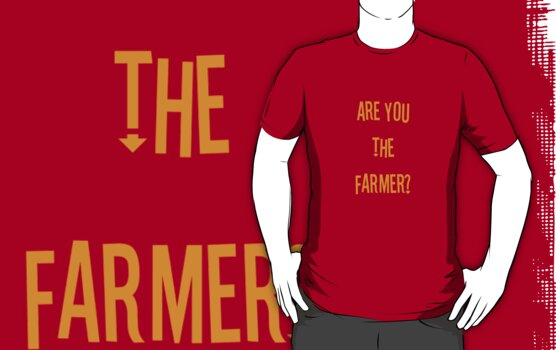 Are you the farmer? by benjy