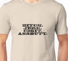 Supernatural - Bitch Jerk Idgit Assbutt Unisex T-Shirt