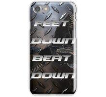 Feet Down Beat Down - Mallard Down iPhone Case/Skin