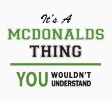 It's a MCDONALDS thing, you wouldn't understand !! by itsmine