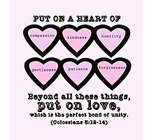 Colossians 3:12-14 for Valentine's Day. Photographic Print