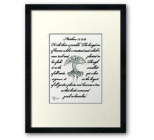 Matthew 13: 31, 32 Mustard Seed Framed Print