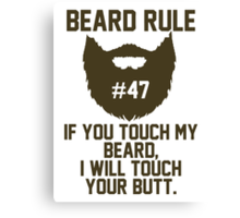 Beard Rule #47 Canvas Print
