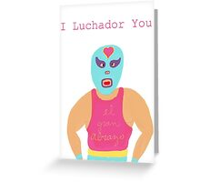 Lovely Luchador Greeting Card
