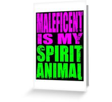 Maleficent is my Spirit Animal Greeting Card