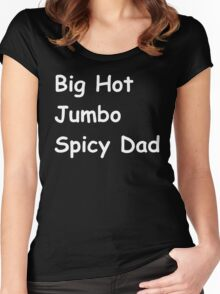 Big hot jumbo spicy dad Women's Fitted Scoop T-Shirt