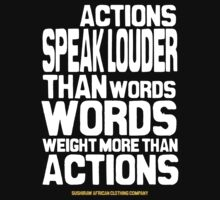 Actions speak louder than words T-Shirt