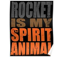 Rocket is my Spirit Animal Poster