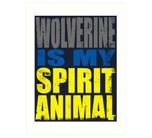 Wolverine is my Spirit Animal Art Print